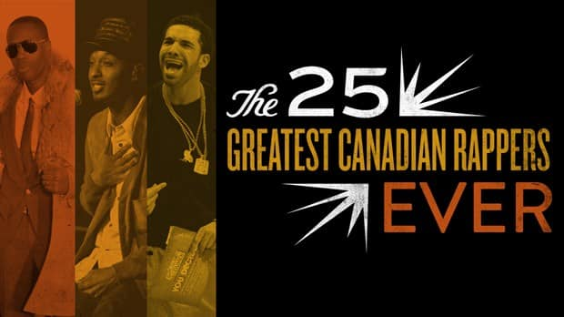 The 25 greatest Canadian rappers ever