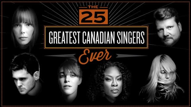 The 25 greatest Canadian singers ever