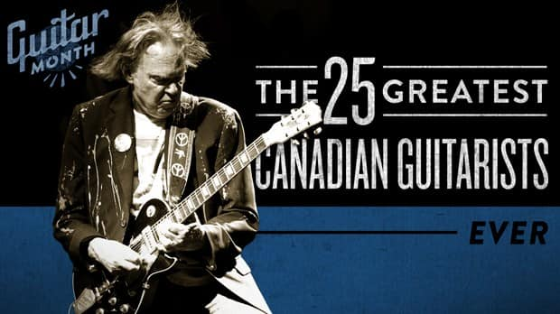 The 25 greatest Canadian guitarists ever