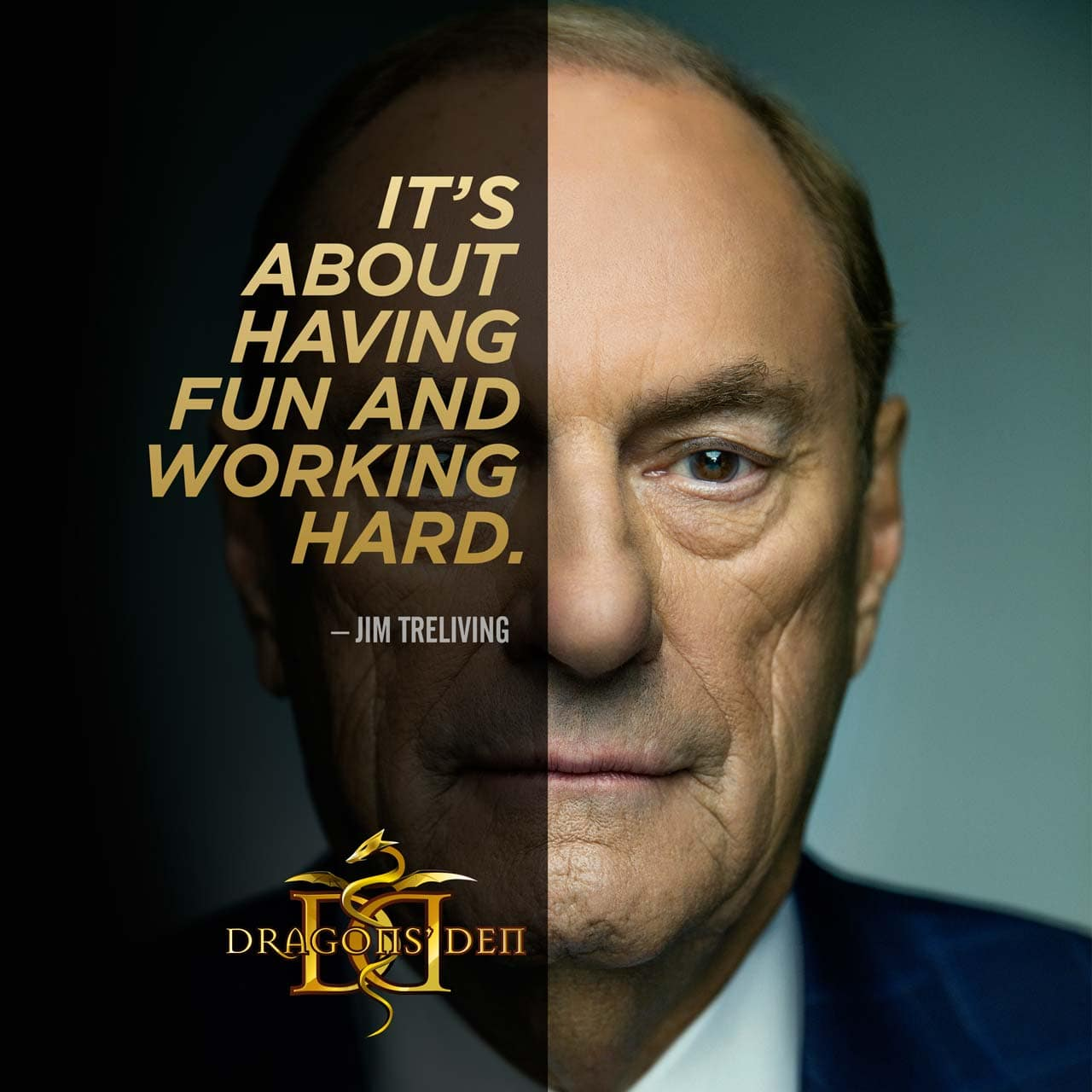 It's about having fun and working hard. Said by Jim Treliving