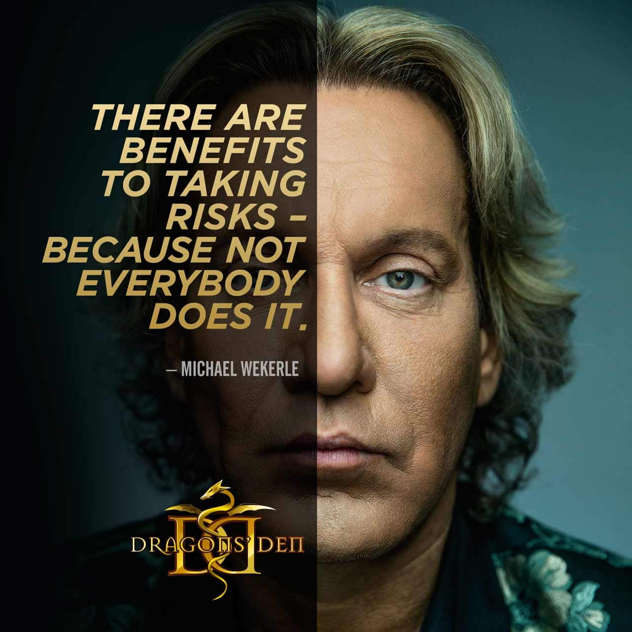 There are benefits to taking risks — because not everybody does it. Said by Michael Wekerle