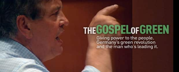 The Gospel of Green: Giving power to the people. Germany's green revolution and the man who's leading it.