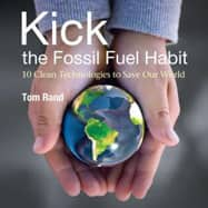 In his book Kick the Fossil Fuel Habit, Tom Rand outlines 10  different green energies.
