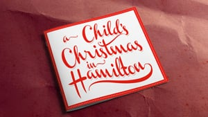 A Child's Christmas in Hamilton, by Ryan Moran.