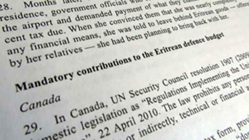 A United Nations report last year indicated that state threats and intimidation were commonly used against families in Eritrea to get their relatives living in Canada and other countries to pay up.