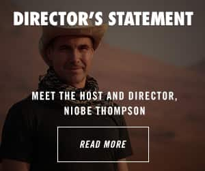 Director's Statement. Meet the host and Director Niobe Thompson