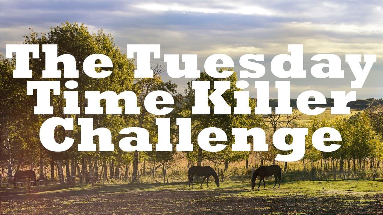 Tuesday_Time_Killer