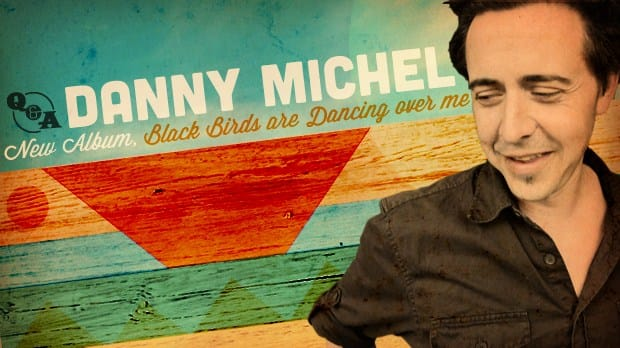Danny-Michel-Black-Birds_16x9_620x350.jpg