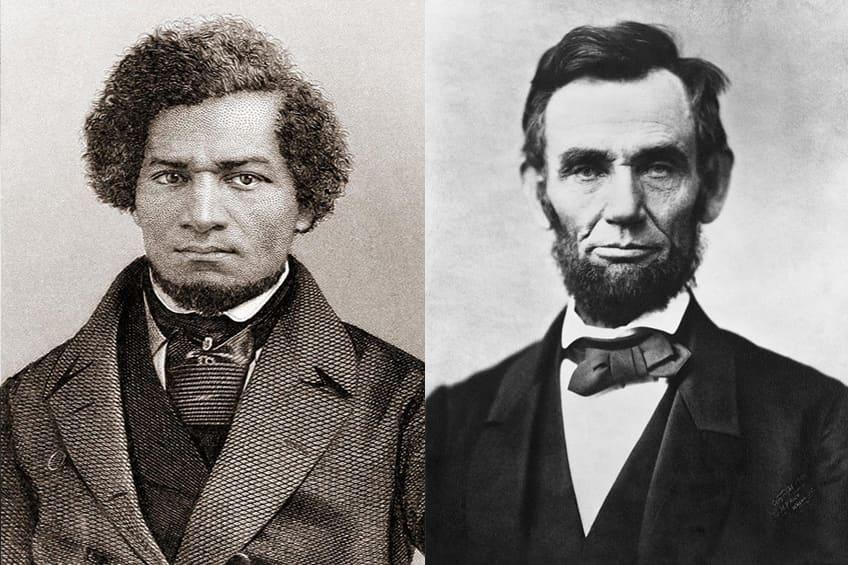 Frederick Douglass and Abraham Lincoln.