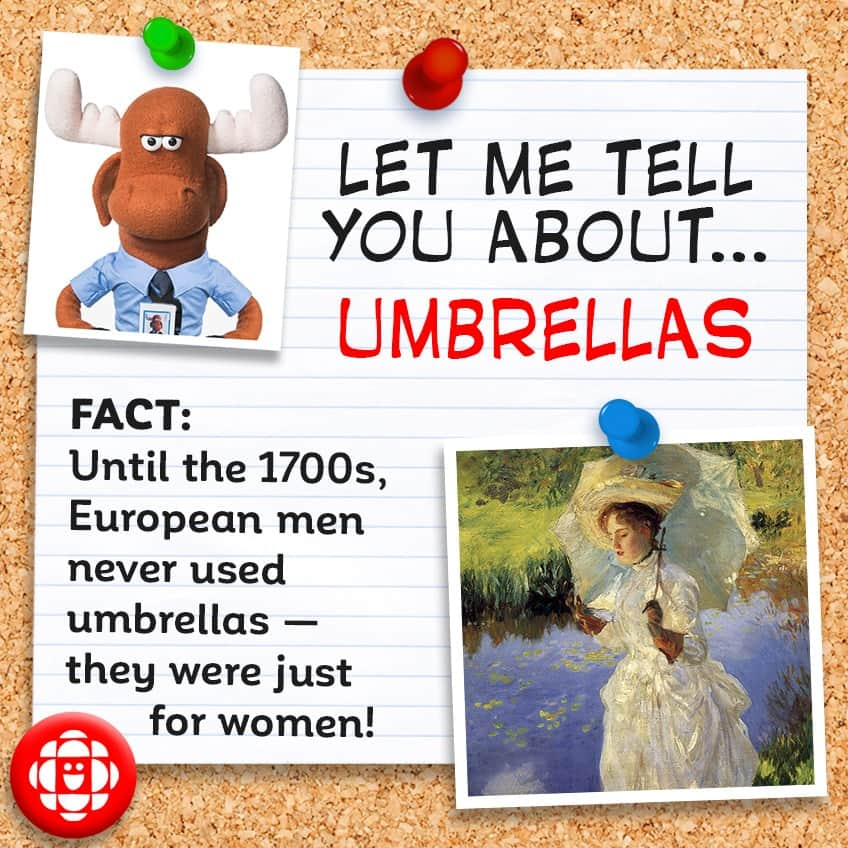 Until the 1700s, European gentlemen never used umbrellas - they were just for ladies!