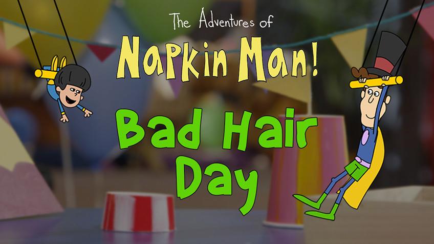 Napkin Man: Bad Hair Day