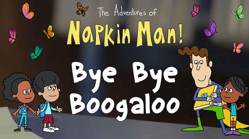 Napkin Man: Bye Bye Boogaloo
