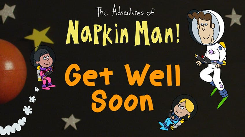 Napkin Man: Get Well Soon