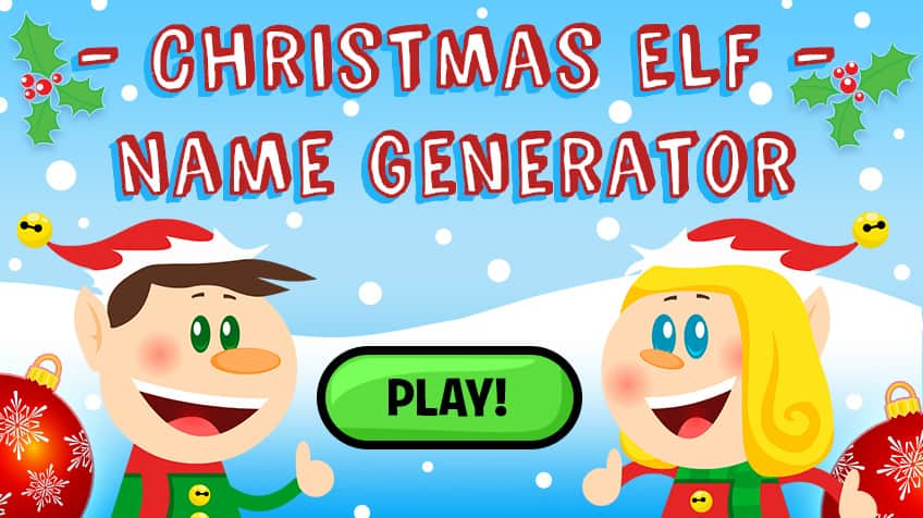 Enter Your First Name To Find Out Special Christmas Elf Start By Clicking On PLAY Below