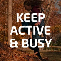 Keep active and busy