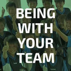 Being with your team