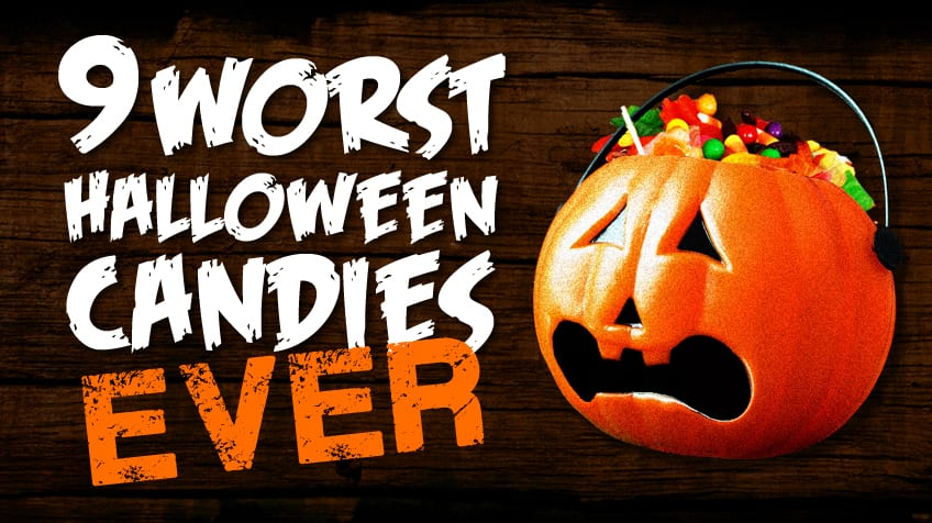 9 worst halloween candies and 1 dishonourable mention explore