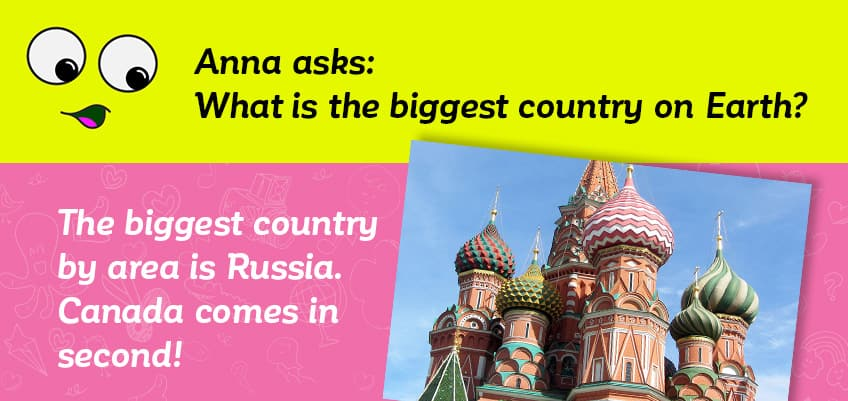 Anna asks what the biggest country in the world is - it is Russia