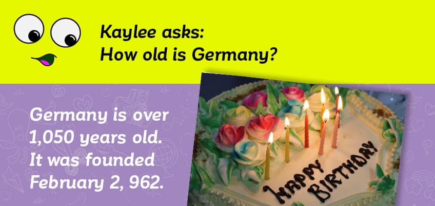 Kaylee asks how old is Germany - it's over 1050 years old