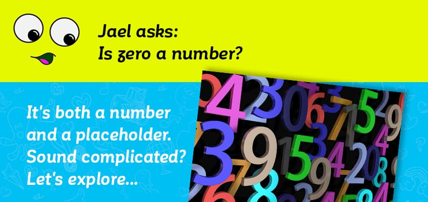 Jael asks is zero a number - it's both a number and a placeholder