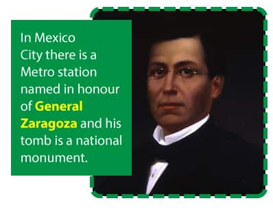 In Mexico City there is a Metro station named in honour of General Zaragoza and his tomb is a national monument