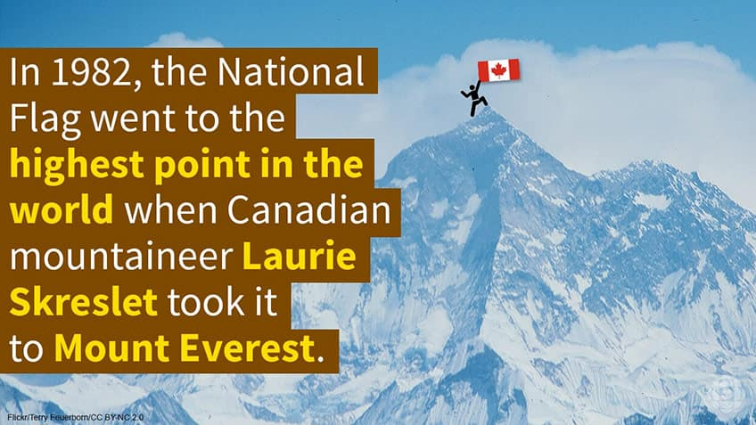 In 1982, the Canadian flag went to Mount Everest