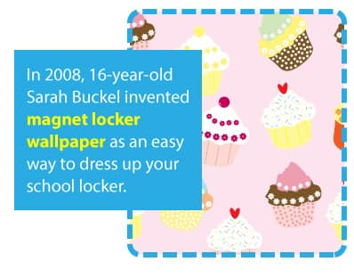 16 year old Sarah Buckel invented magnetic locker wallpaper as an easy way to dress up your school locker.