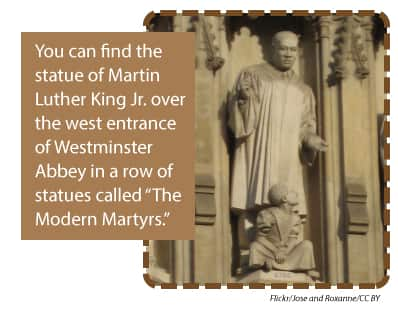 You can find the statue of Martin Luther King Jr. over the west entrance of Westminster Abbey