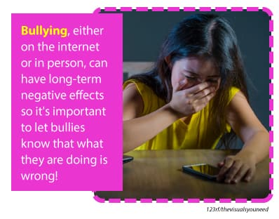 Bullying can have long term negative effects so it is important to let bullies know what they are doing is wrong