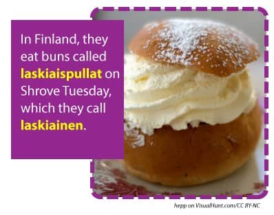 In Finland they eat buns called laskiaispullat on Shrove Tuesday