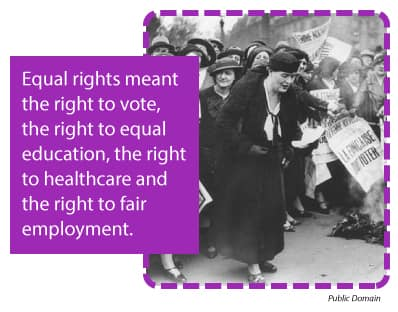 Equal rights included the right to vote, the right to equal education, the right to healthcare and the right to fair employment.