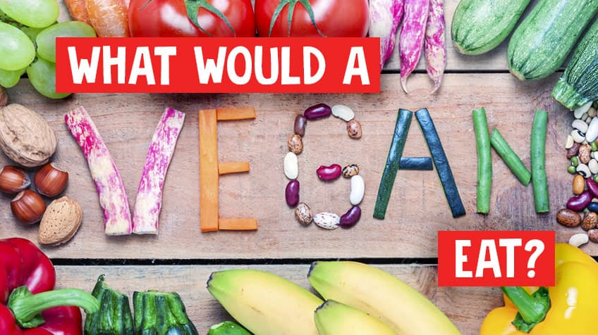 Can you guess which meal a vegan would eat? | Explore