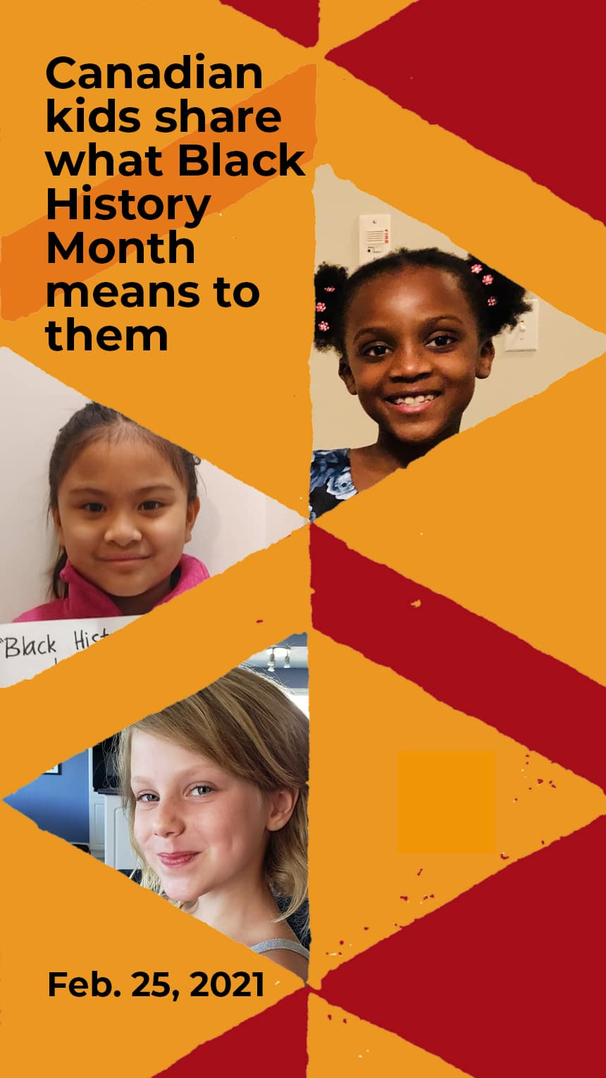 Canadian kids share what Black History Month means to them Feb. 25, 2021