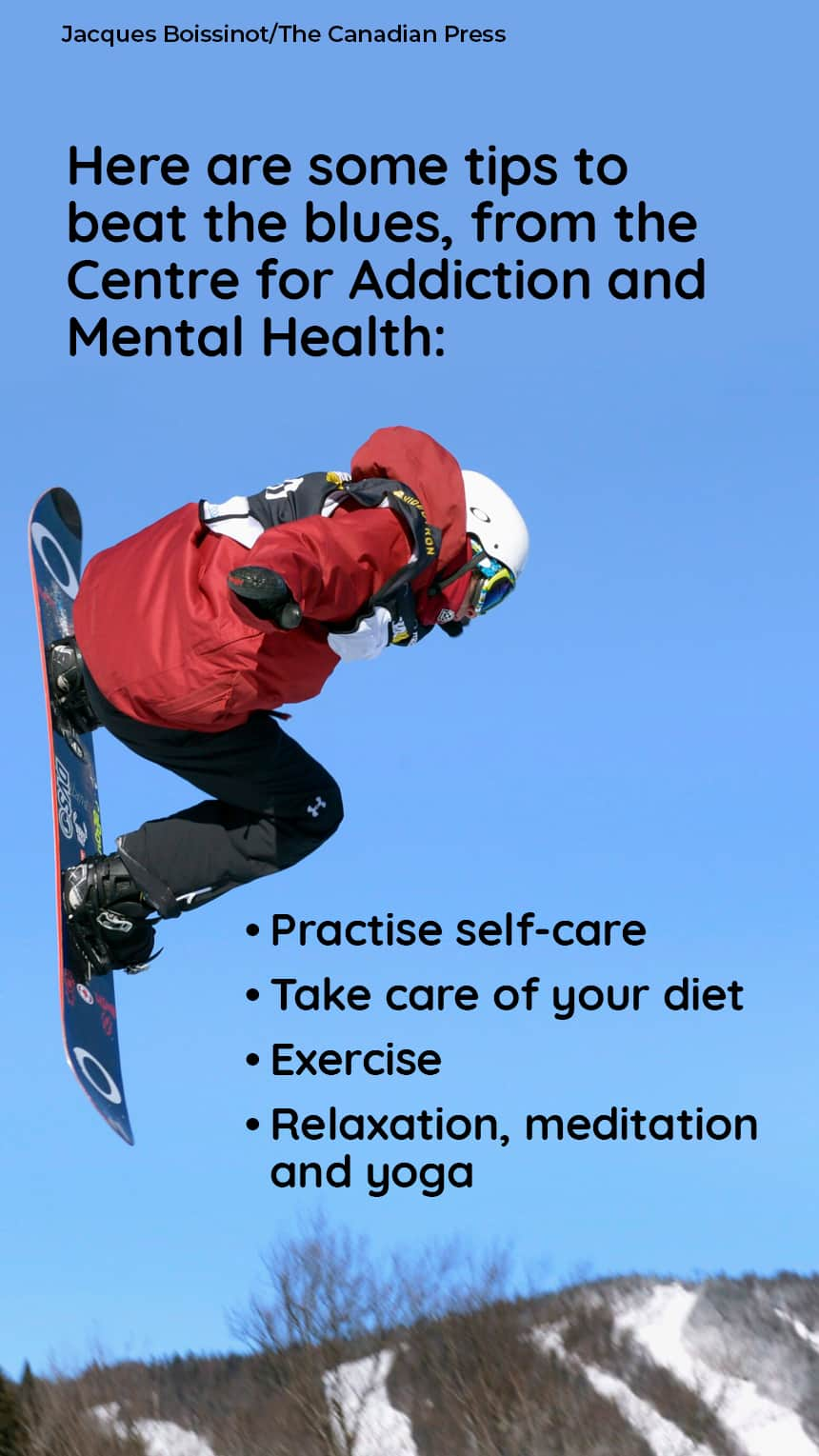 Here are some tips to beat the blues, from the Centre for Addiction and Mental Health:  Practise self-care, Take care of your diet, Exercise, Relaxation, meditation and yoga IMAGE: A snowboarder flying through the sky
