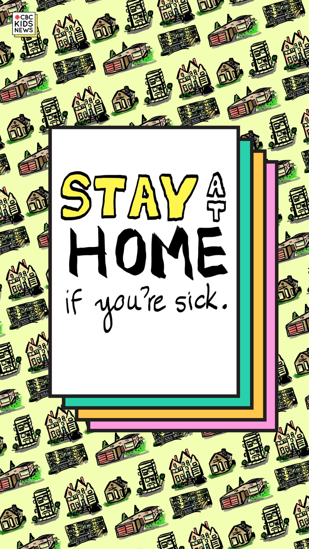 Stay at home if you're sick.