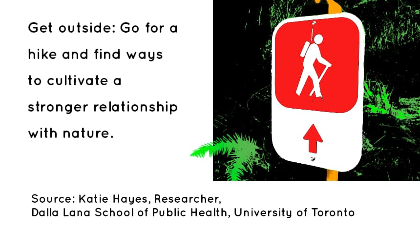 TEXT: Get outside: Go for a hike and find ways to cultivate a stronger relationship with nature. IMAGE: a sign for a hiking trail