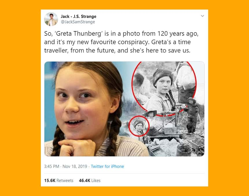 Tweet from Jack J.S. Strange compares old photo to modern photo of Greta with caption So, Greta Thunberg is in a photo from 120 years ago, and it's my new favourite conspiracy. Greta's a time traveller, from the future, and she's here to save us.
