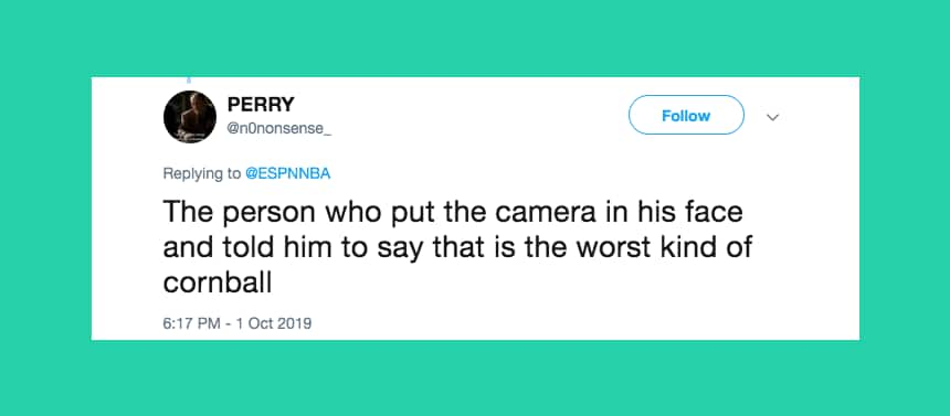 Tweet reads The person who put the camera in his face and told him to say that is the worst kind of cornball