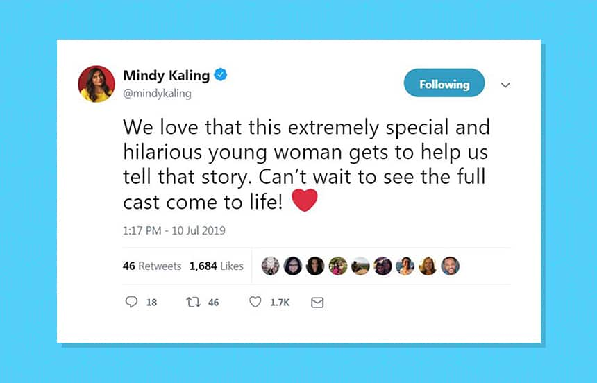 Tweet from Mindy Kaling saying, We love that this extremely special and hilarious young woman gets to help us tell that story. Can't wait to see the full cast come to life!