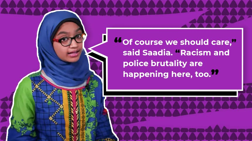 Of course we should care said Saadia. Racism and police brutality are happening here, too.