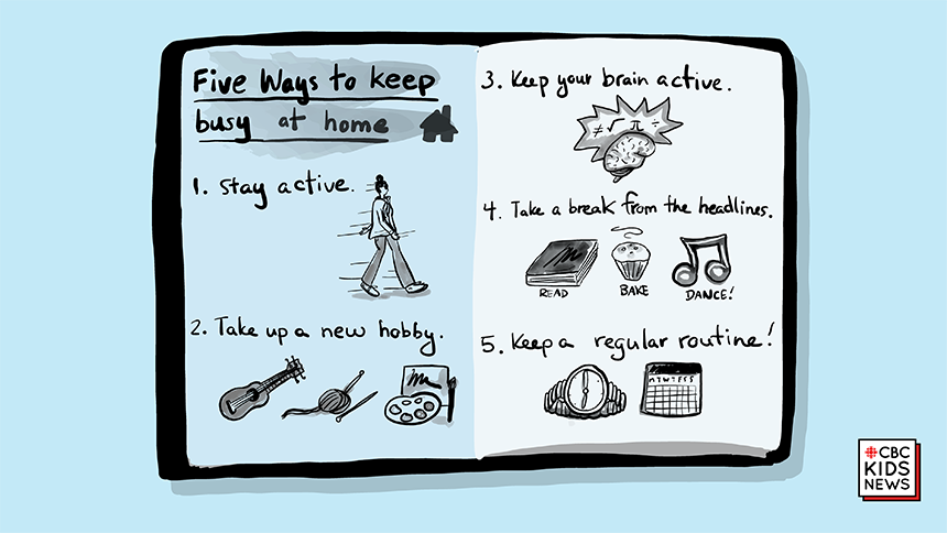 An illustration that say 5 ways to stay busy at home. 1) Stay active. 2) Take up a new hobby 3)  Keep your brain active. 4) Take a break from the headline 5) Keep a regular routine
