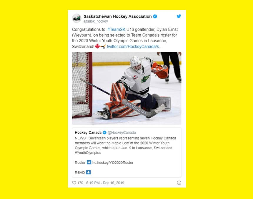 Saskatchewan Hockey Association Tweet (@sask_hockey) congratulating #TeamSK U16 goaltender Dylan Ernst on being selected to Team Canada's roster for the 2020 Winter Youth Olympic Games in Lausanne, Switzerland. Pictured: Ersnt in his Saskatchewan uniform stopping a puck on the ice.