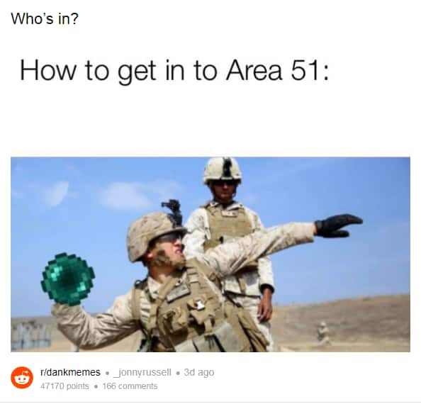 What's the deal with Area 51 and all of these alien memes ...