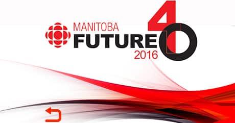 CBC Manitoba Future 40