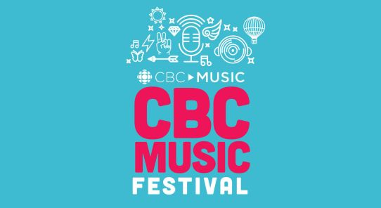 CBC MUSIC FESTIVAL ANNOUNCES ADDITIONAL ARTISTS AND ONSITE  ENTERTAINMENT TO KICK OFF THE SUMMER FESTIVAL SEASON