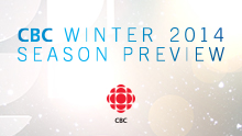 CBC TELEVISION REVEALS ITS WINTER SCHEDULE, HEADLINED BY THE SOCHI 2014 OLYMPIC WINTER GAMES AND THR