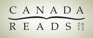 CANADA READS 2012 FEATURES BIGGEST SHOW TO DATE - AIRING ON CBC RADIO ONE, CBC.CA, DOCUMENTARY AND C