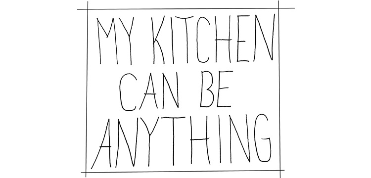 My Kitchen Can Be Anything