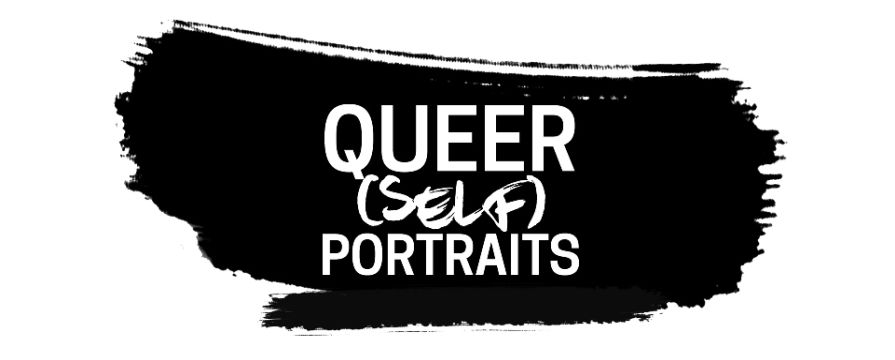 Queer (Self) Portraits