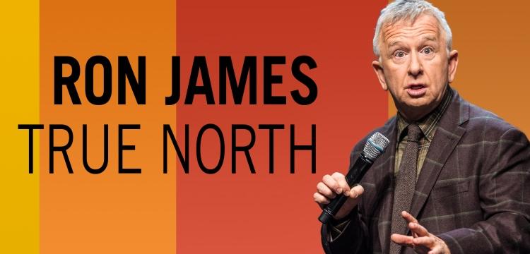 Ron James: True North